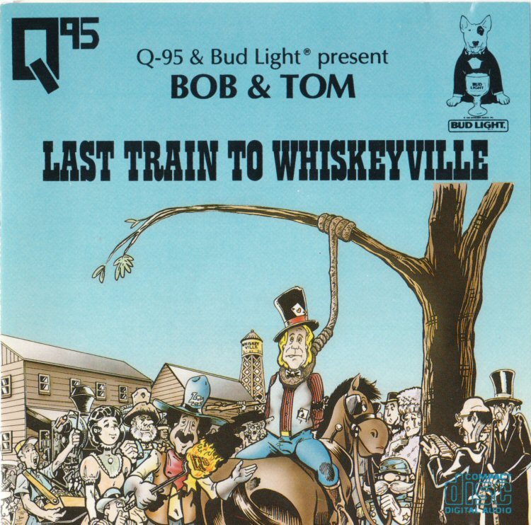Cover for Bob and Tom's Last Train to Whiskeyville